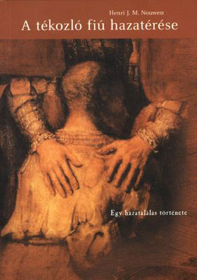 Könyvajánló – Henri J. M. Nouwen: A tékozló fiú hazatérése