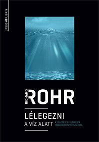 Könyvajánló – Richard Rohr: Lélegezni a víz alatt